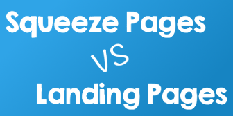 Squeeze Pages v.s. Landing Pages